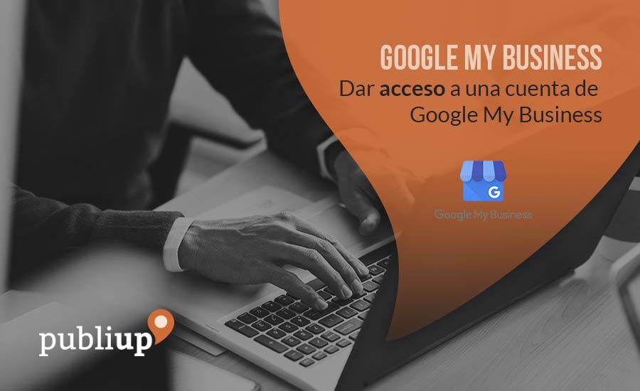 Dar acceso a una cuenta de Google My Business