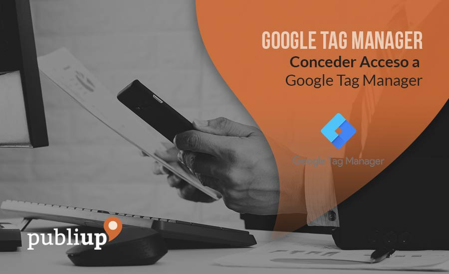 Conceder Acceso a Google Tag Manager