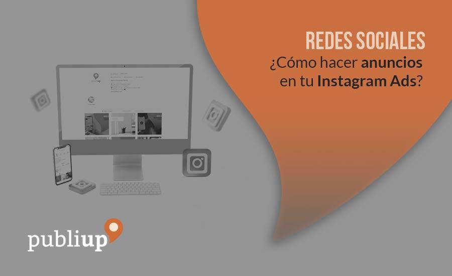 ¿Cómo hacer anuncios  en tu Instagram Ads?