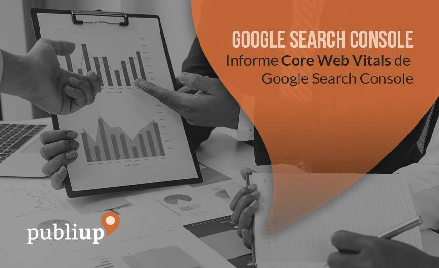 Informe Core Web Vitals de Google Search Console
