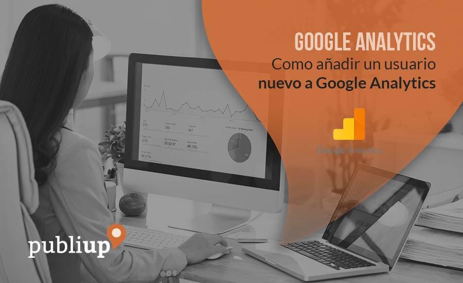 Como añadir un usuario nuevo a Google Analytics