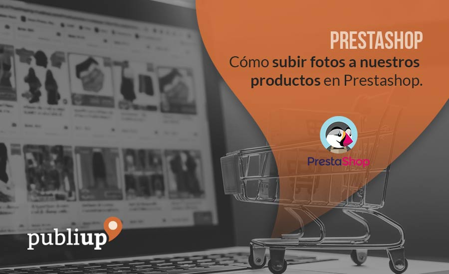 Cómo subir fotos a nuestros productos en Prestashop.