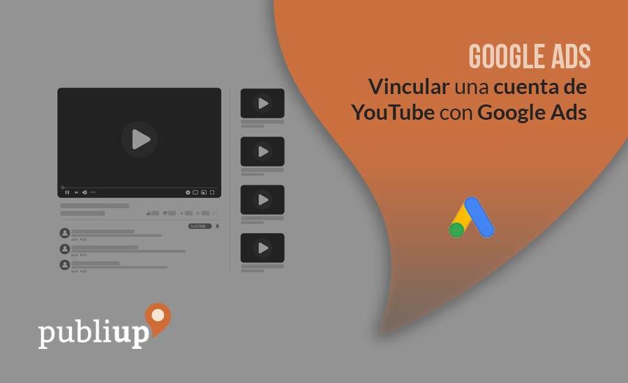 Vincular una cuenta de YouTube con Google Ads